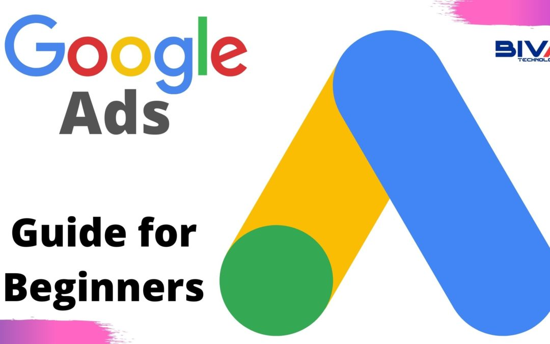 Google Ads: A Notable Regal Guide for Beginners (2021)